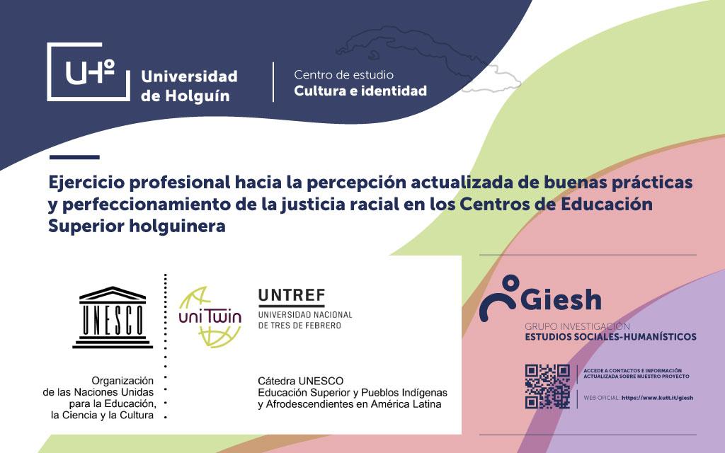 Proyecto Ejercicio -profesional- hacia la percepción actualizada de buenas prácticas y perfeccionamiento de la justicia racial en los Centros de Educación Superior holguinera,